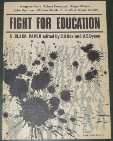 Fight for Education, A Black Paper, edited by C.B. Cox and A.E. Dyson